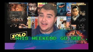 This Weekend Go See! 5/25/18. (Robbie's World of Movies)