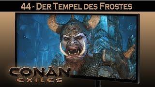 Conan Exiles ⚔ #44 Tempel des Frosts | Conan Exiles German Gameplay Deutsch