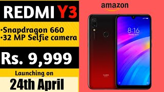 Redmi Y3 @₹9,999 with 32 MP Selfie camera| Price & Launch date in India| Redmi 7 coming Soon.
