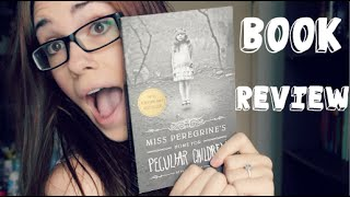 Book Review: Miss Peregrines Home for Peculiar Children