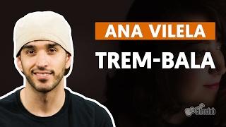 Baixar Trem-Bala - Ana Vilela (part. Luan Santana) (aula de violão simplificada)