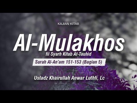 Kitab Al-Mulakhos: Surah Al-An'am 151-153 (Bag. 5) - Ustadz Khairullah Anwar Luthfi, Lc