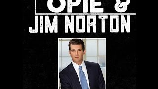 Opie & Jim Norton - Donald Trump Jr, Dennis Falcone, Judah Friedlander (06-19-2015)