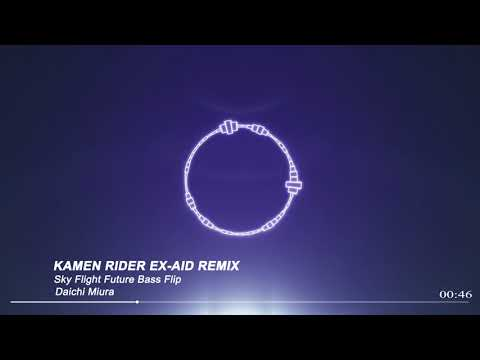 [Remix] Kamen Rider Ex-Aid . EXCITE (Sky Flight Future Bass Flip)