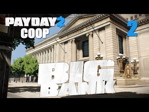 Payday 2 DLC The Big Bank - Прохождение pt2