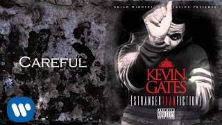 Kevin Gates - Careful
