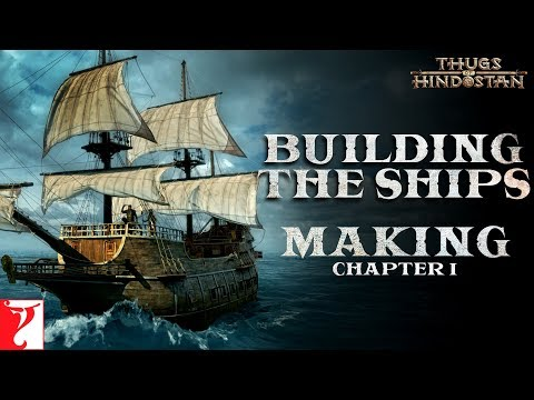 Making of Thugs Of Hindostan | Chapter 1: Building the Ships | Amitabh Bachchan | Aamir Khan