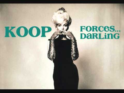 Koop - Forces Darling