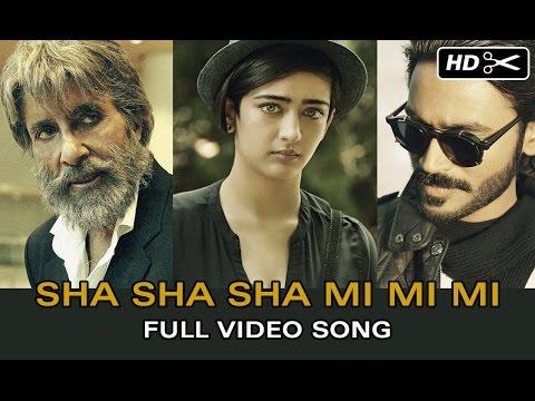 Sha Sha Sha Mi Mi Mi Official Full Video Song | Shamitabh | Amitabh Bachchan, Dhanush, Akshara video