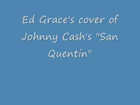 Ed Grace- San Quentin.wmv