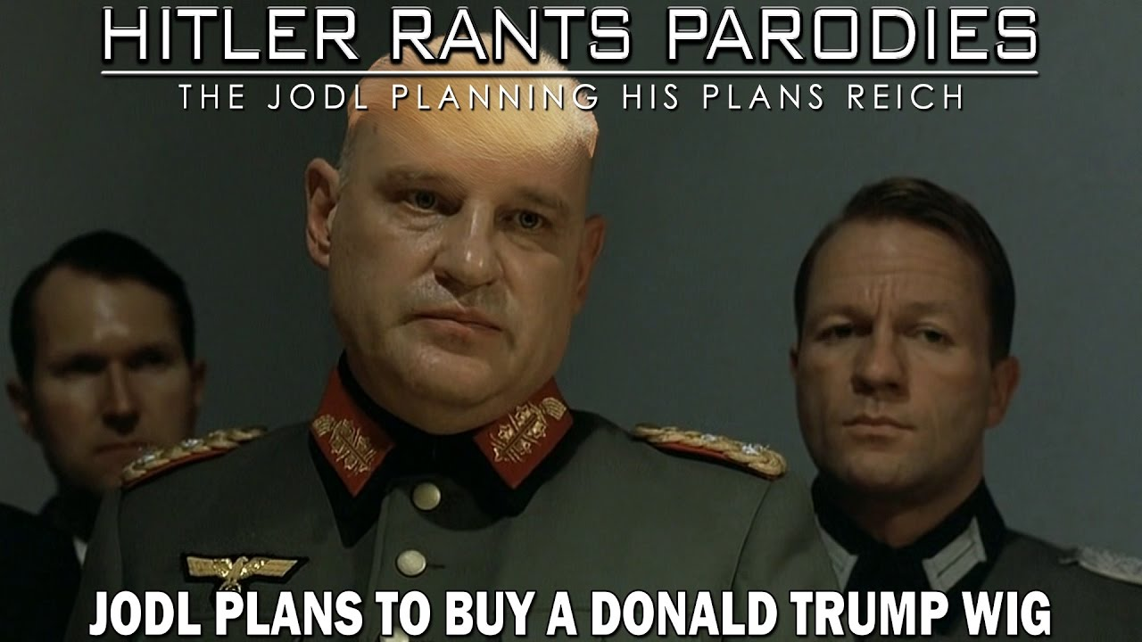 Jodl plans to buy a Donald Trump wig