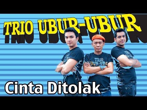Trio Ubur Ubur - Cinta Ditolak