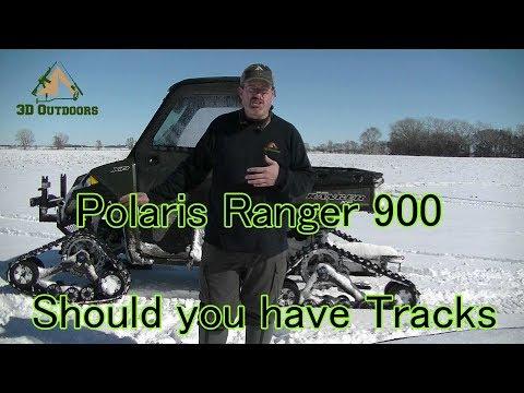 Polaris Ranger 900. Should you have Tracks