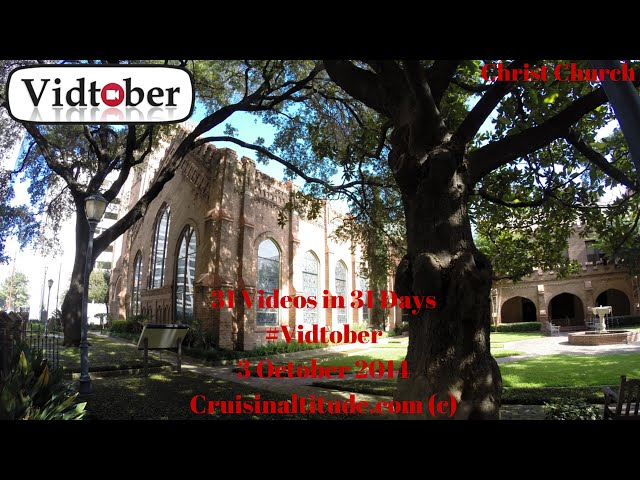 Video #3 of #Vidtober 3 October2014. Christ Church Cathedral in Downtown Houston