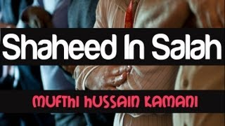 Almost Shaheed In Salah? Must Watch ? Mufti Hussain Kamani ? The Daily Reminder