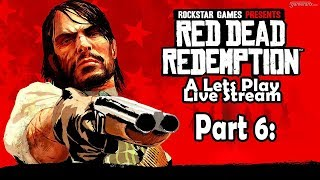 Red Dead Redemption.A Lets Play.Live Stream.PART 6: