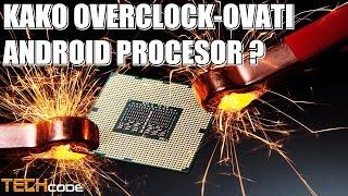 Kako overclock-ovati Android procesor ?