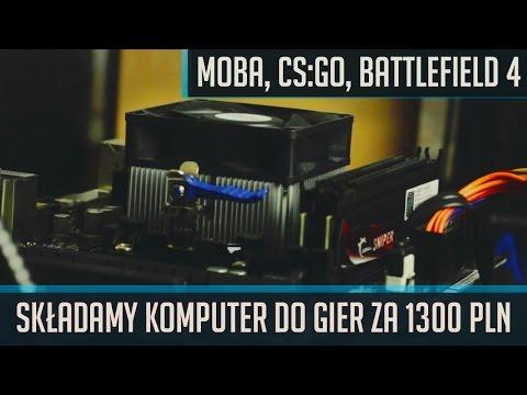 Składamy Komputer Dla Gracza Za 1300 Złotych + TEST | Dota 2, CS:GO, WoT Etc.