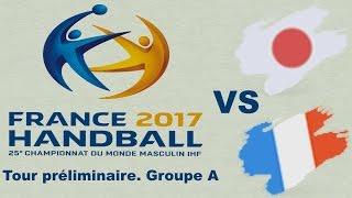 Japon vs France Handball Championnat du monde 2017 Tour préliminaire groupe A