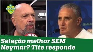 Seleção melhor SEM Neymar? Tite RESPONDE a Nison Cesar!