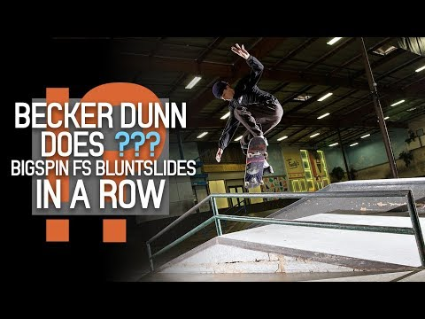 Can Becker Dunn Bigspin Frontside Bluntslide Every Try?
