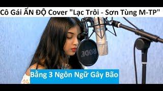 """Cô Gái Ấn Độ Cover """" Lạc Trôi - Sơn Tùng M-TP"""" Bằng 3 Ngôn Ngữ Gây """"Bão"""""""