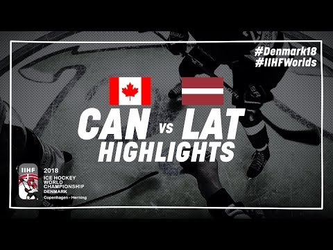 Game Highlights: Canada vs Latvia May 14 2018 | #IIHFWorlds 2018