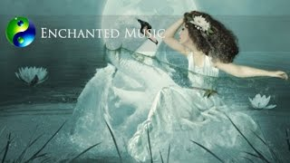 Enchanted Music: Relaxing Music; New Age Music; Relaxation Music; Elven Music; Fantasy Music