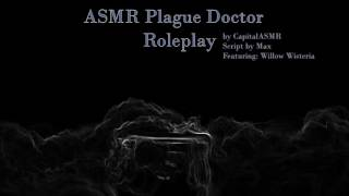 ASMR Plague Doctor Roleplay (Collab with Willow Wisteria ASMR)