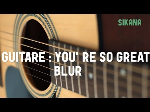 Cours guitare : jouer You're So Great de Blur