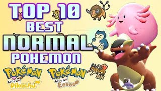 TOP 10 Best NORMAL Pokemon in Lets Go Pikachu and Lets go Eevee - Pokemon Discussion