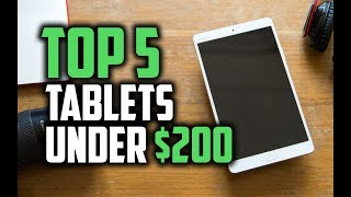 Best Tablets Under $200 in 2018 - Which Is The Best Cheap Tablet?