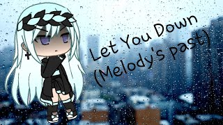 Nf Let You Down Glmv Gacha Life Melody 39 S Past Inspired By Mystical Playz