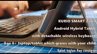 KURIO SMART 2 in 1 Hybrid Android Tablet Review Age 6+ (Sent for review)