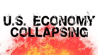 10 Reasons Why the Economic COLLAPSE is Here!