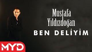 Ben Deliyim - Mustafa Yıldızdoğan