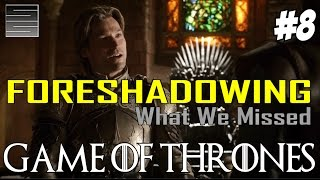 Game of Thrones Season 7 Prep | Foreshadowing - What You Missed Part 8
