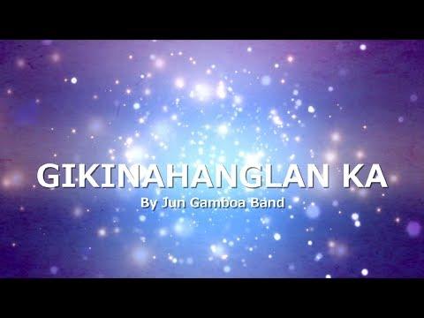 GIKINAHANGLAN KA with LYRICS by Jun Gamboa Band