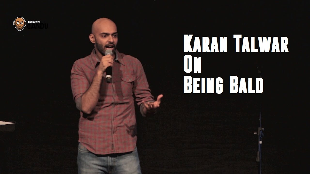 BollywoodGandu | Stand Up Comedy | Karan Talwar on being bald