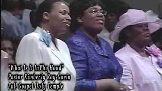 """""""WHAT IS IT IN THY HAND""""  PASTOR KIMBELY RAY - GAVIN   F.G.H.T. ANNUAL WOMEN'S CONV. (2004)"""