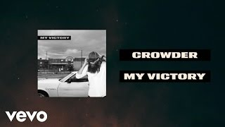 Crowder - My Victory (Official Lyric Video)