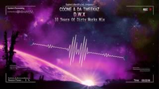 Coone & Da Tweekaz - D.W.X (10 Years Dirty Workz Mix) [HQ Edit]