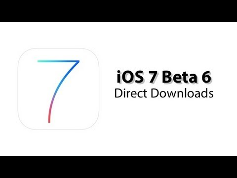 iOS 7 Beta 6 Direct Downloads - No Developer Account Needed - iPhone. iPod Touch & iPad