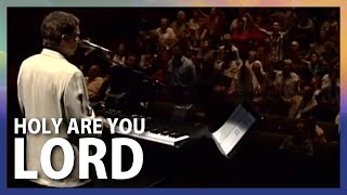 Holy Are You Lord - Terry MacAlmon