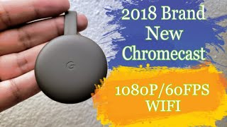2018 $35 New Google Chromecast 1080P 60 FPS  Smart TV Unboxing And Initial Impressions (Mini Review)