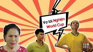 Muối TV | Phim ngắn Vợ tôi Nghiện World Cup | Một bà vợ quá LẦY