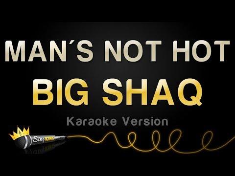 BIQ SHAQ - MANS NOT HOT (Karaoke Version)