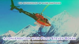 Conversation with Steven Bruce Bokán, Helicopter Pilot, June 26th 2018 [post crash ending]