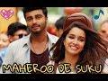 Maheroo de sukuSradhha kapoor and arjun kapoor half girlfriend new version song