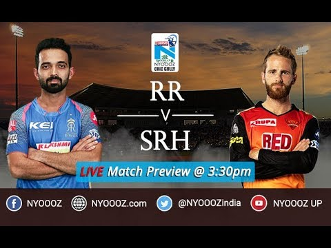 Rajasthan Royals Vs Sunrisers Hyderabad IPL 2018 Live Match Preview | RR Vs SRH 2018 | IPL RR Vs SRH